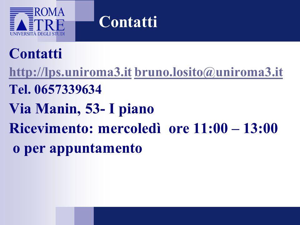 Contatti http://lps.uniroma3.ithttp://lps.uniroma3.it bruno.losito@uniroma3.itbruno.losito@uniroma3.it Tel. 0657339634 Via Manin, 53- I piano Ricevime