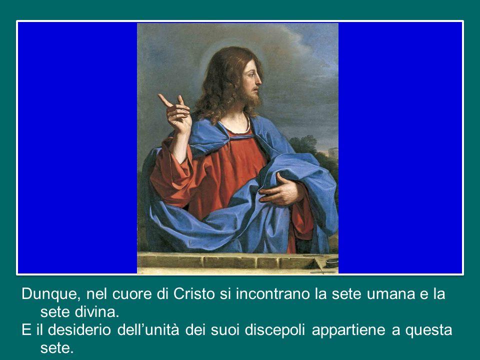 Nello stesso tempo, con la sua incarnazione Dio ha posto la sua sete – perché anche Dio ha sete - nel cuore di un uomo: Gesù di Nazaret. Dio ha sete d