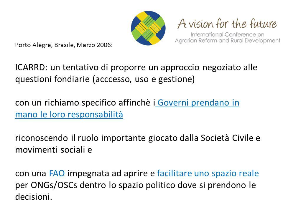 Porto Alegre, Brasile, Marzo 2006: ICARRD: un tentativo di proporre un approccio negoziato alle questioni fondiarie (acccesso, uso e gestione) con un