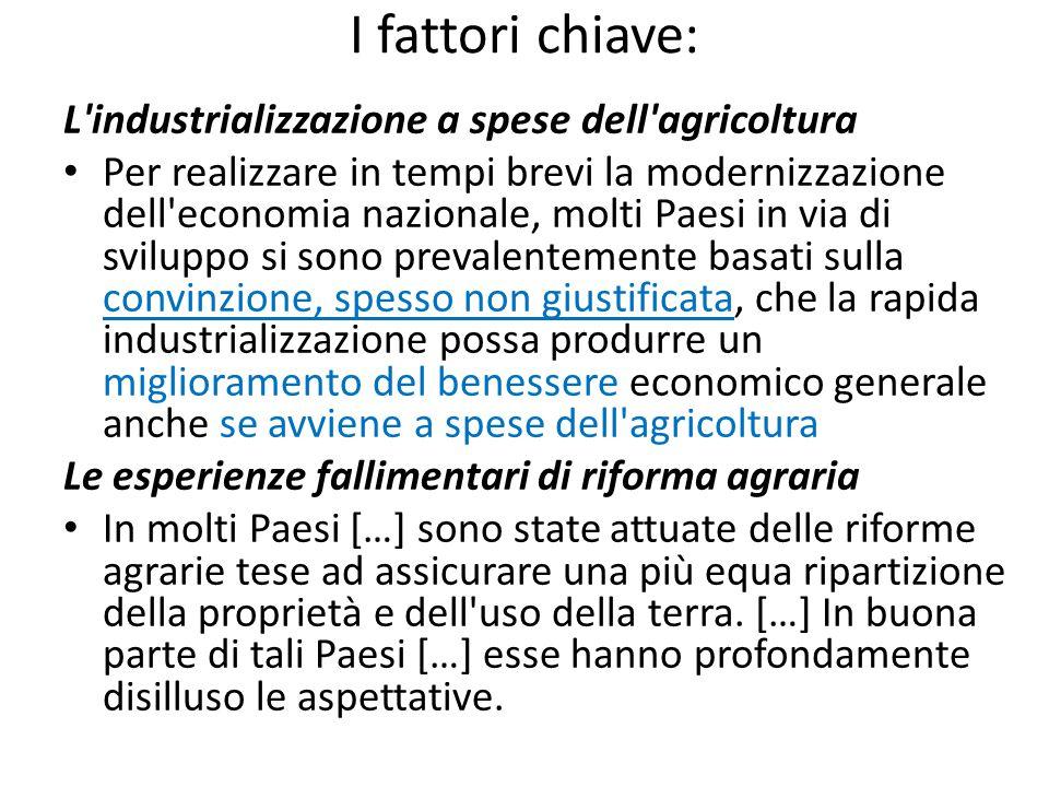I fattori chiave: L'industrializzazione a spese dell'agricoltura Per realizzare in tempi brevi la modernizzazione dell'economia nazionale, molti Paesi