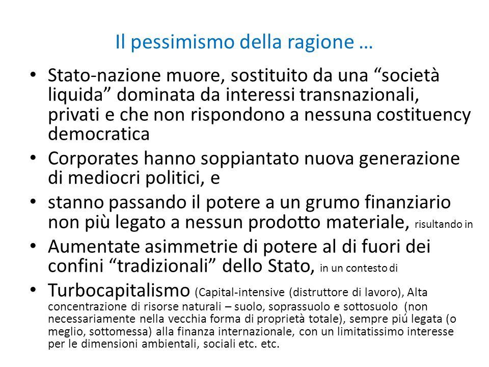 """Il pessimismo della ragione … Stato-nazione muore, sostituito da una """"società liquida"""" dominata da interessi transnazionali, privati e che non rispond"""