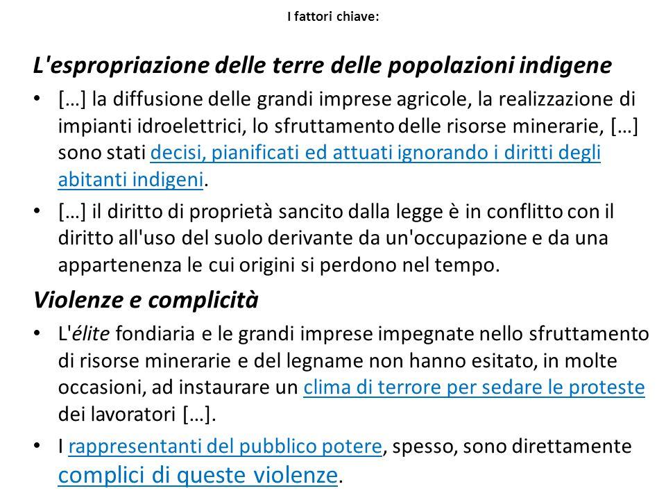 I fattori chiave: L'espropriazione delle terre delle popolazioni indigene […] la diffusione delle grandi imprese agricole, la realizzazione di impiant