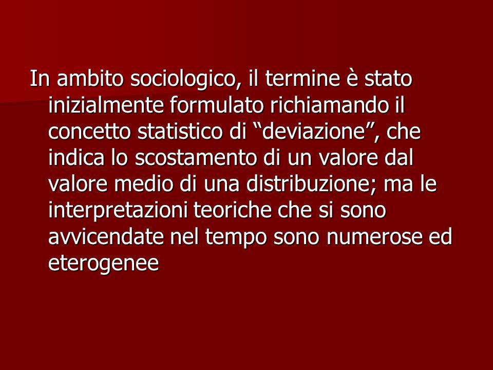 """In ambito sociologico, il termine è stato inizialmente formulato richiamando il concetto statistico di """"deviazione"""", che indica lo scostamento di un v"""