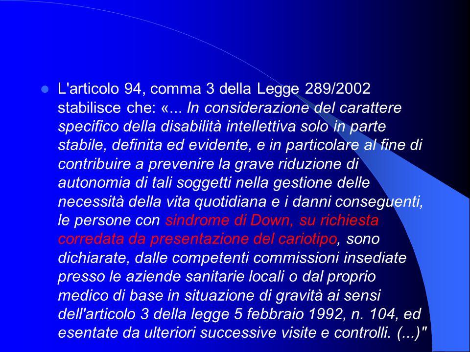 L articolo 94, comma 3 della Legge 289/2002 stabilisce che: «...