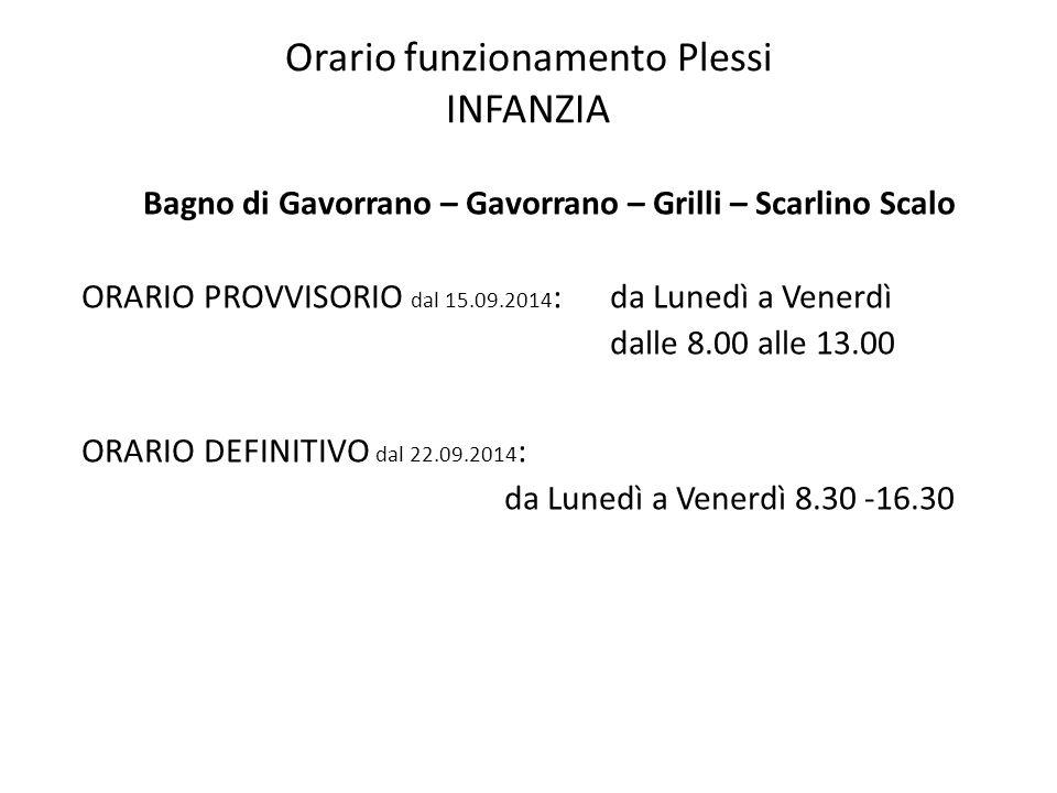 Orario funzionamento Plessi INFANZIA Bagno di Gavorrano – Gavorrano – Grilli – Scarlino Scalo ORARIO PROVVISORIO dal 15.09.2014 : da Lunedì a Venerdì