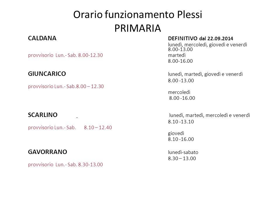 Orario funzionamento Plessi PRIMARIA CALDANA DEFINITIVO dal 22.09.2014 lunedì, mercoledì, giovedì e venerdì 8.00-13.00 provvisorio Lun.- Sab. 8.00-12.
