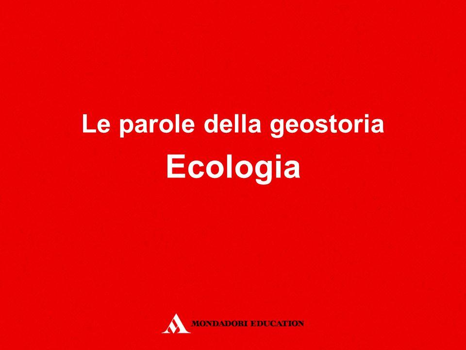 Le parole della geostoria Ecologia