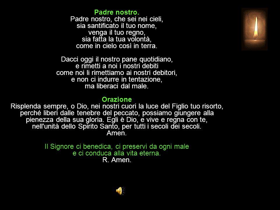 Antifona al Benedictus Illumina, Signore, chi sta nelle tenebre e nell ombra di morte.