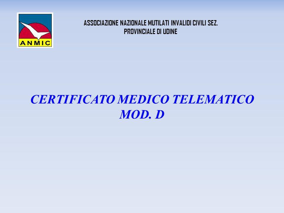 CERTIFICATO MEDICO TELEMATICO MOD. D ASSOCIAZIONE NAZIONALE MUTILATI INVALIDI CIVILI SEZ.
