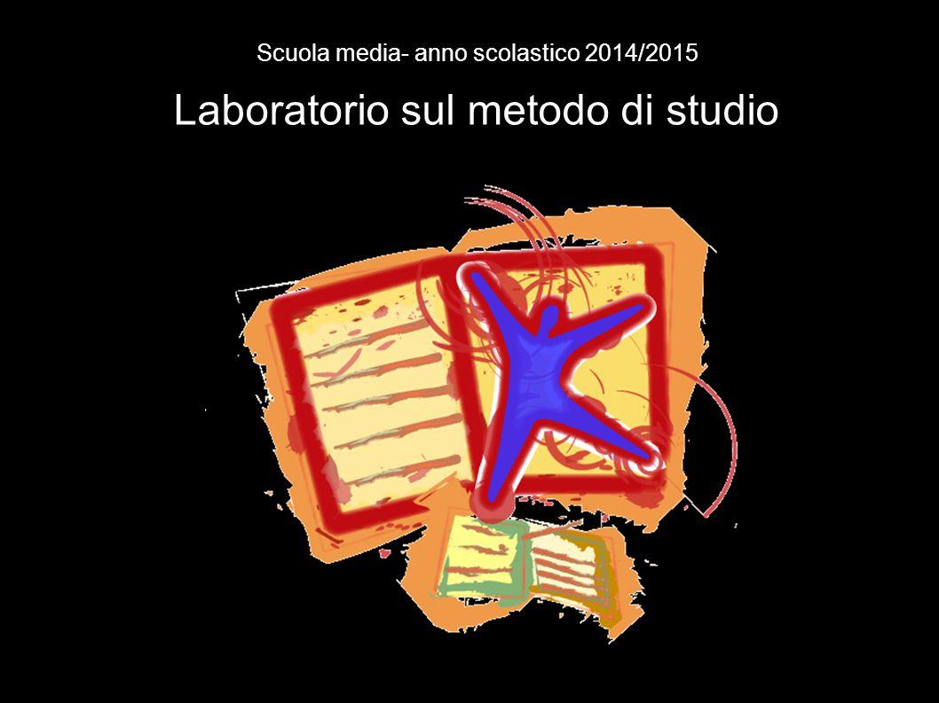 Laboratorio sul metodo di studio Scuola media- anno scolastico 2014/2015