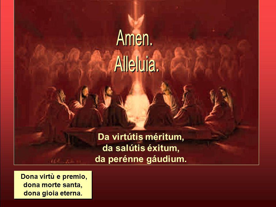 Da tuis fidélibus, in Te confidéntibus, sacrum septenárium.