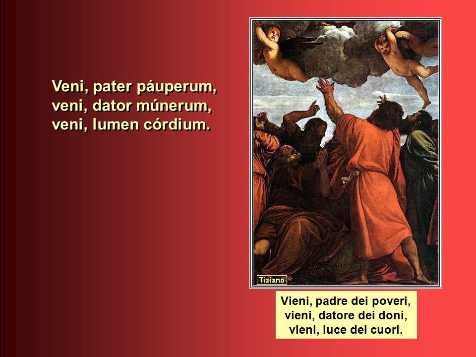 Veni Sancte Spiritus et emítte Cǽlitus lucis tuæ rádium.