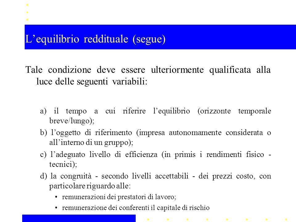 L'equilibrio reddituale (segue) Tale condizione deve essere ulteriormente qualificata alla luce delle seguenti variabili: a) il tempo a cui riferire l