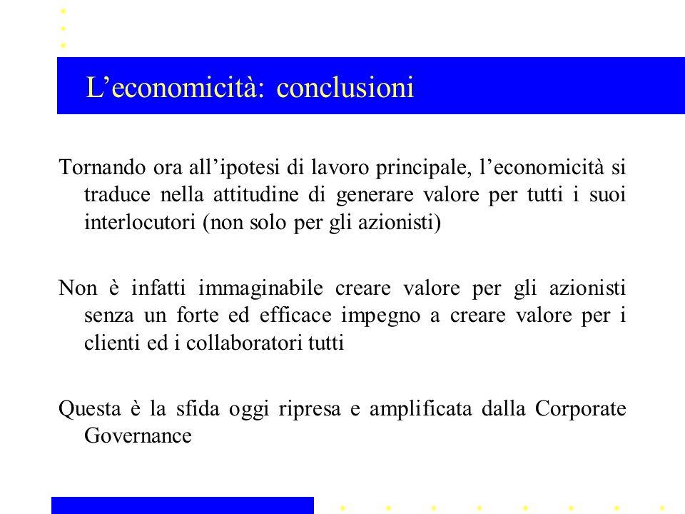 Tornando ora all'ipotesi di lavoro principale, l'economicità si traduce nella attitudine di generare valore per tutti i suoi interlocutori (non solo p