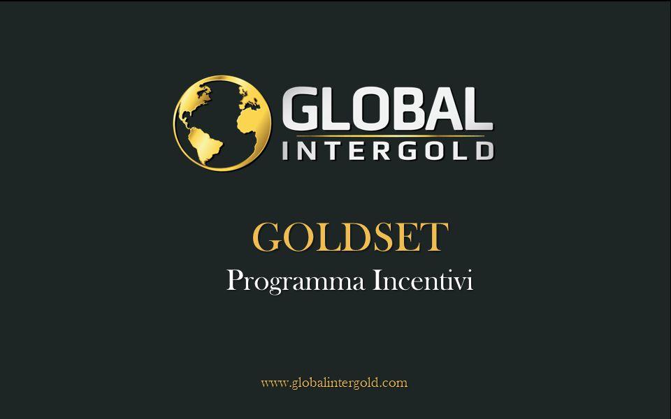 GOLDSET Programma Incentivi www.globalintergold.com