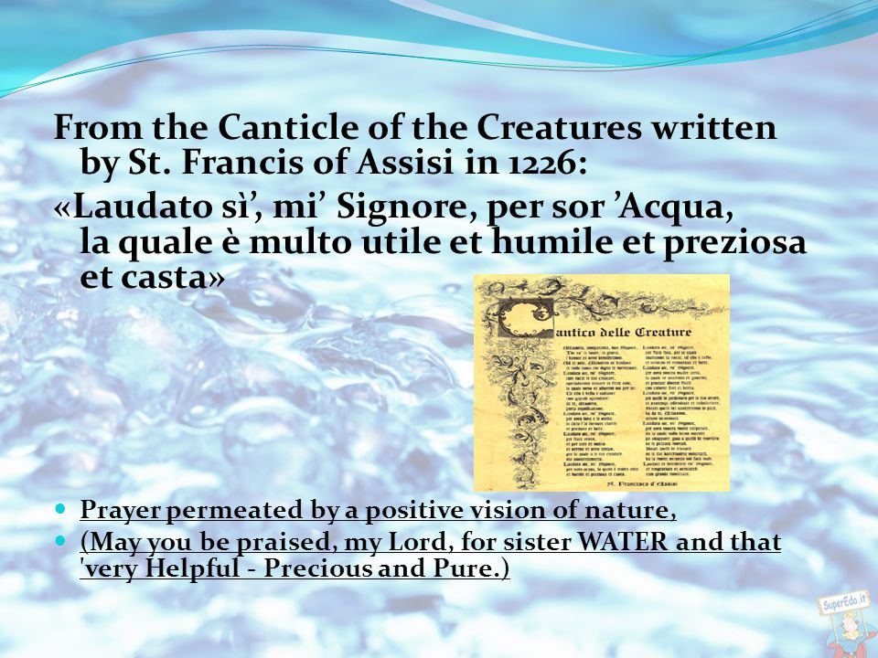 From the Canticle of the Creatures written by St.