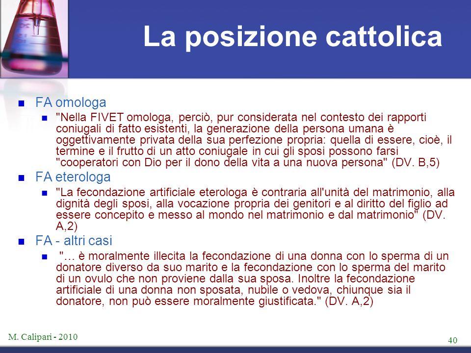 M. Calipari - 2010 40 La posizione cattolica FA omologa