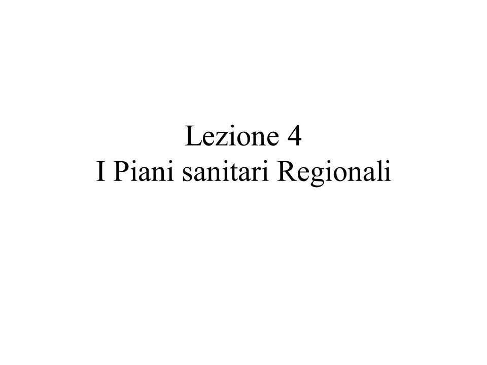 Lezione 4 I Piani sanitari Regionali