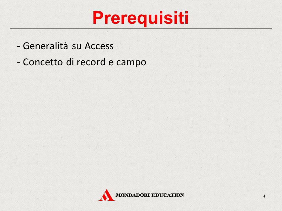 Prerequisiti - Generalità su Access - Concetto di record e campo 4