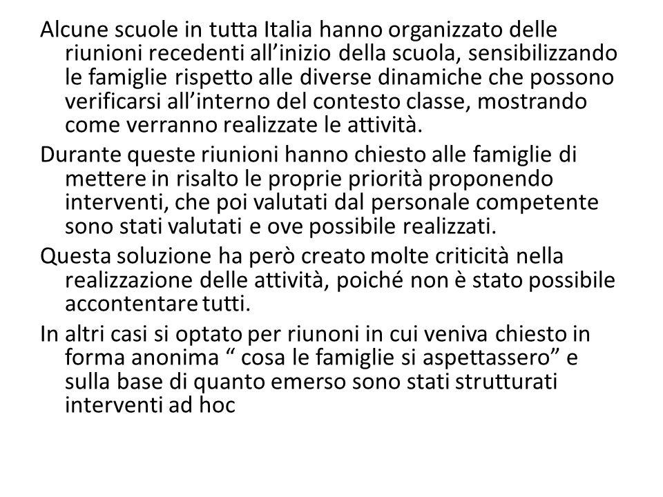 Alcune scuole in tutta Italia hanno organizzato delle riunioni recedenti all'inizio della scuola, sensibilizzando le famiglie rispetto alle diverse dinamiche che possono verificarsi all'interno del contesto classe, mostrando come verranno realizzate le attività.