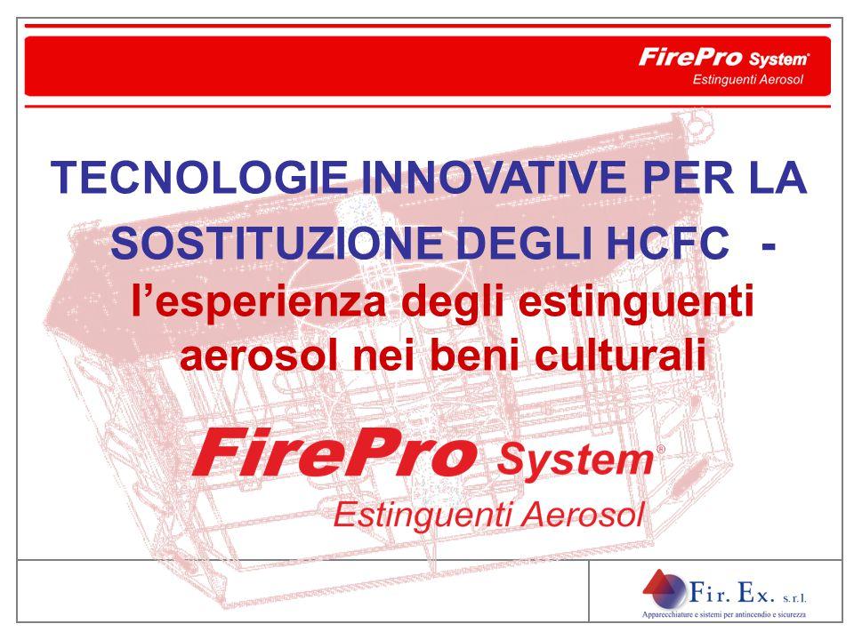 TECNOLOGIE INNOVATIVE PER LA SOSTITUZIONE DEGLI HCFC - l'esperienza degli estinguenti aerosol nei beni culturali