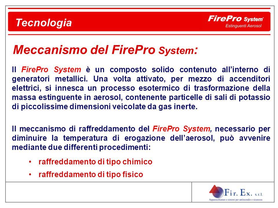 Il FirePro System è un composto solido contenuto all'interno di generatori metallici. Una volta attivato, per mezzo di accenditori elettrici, si innes
