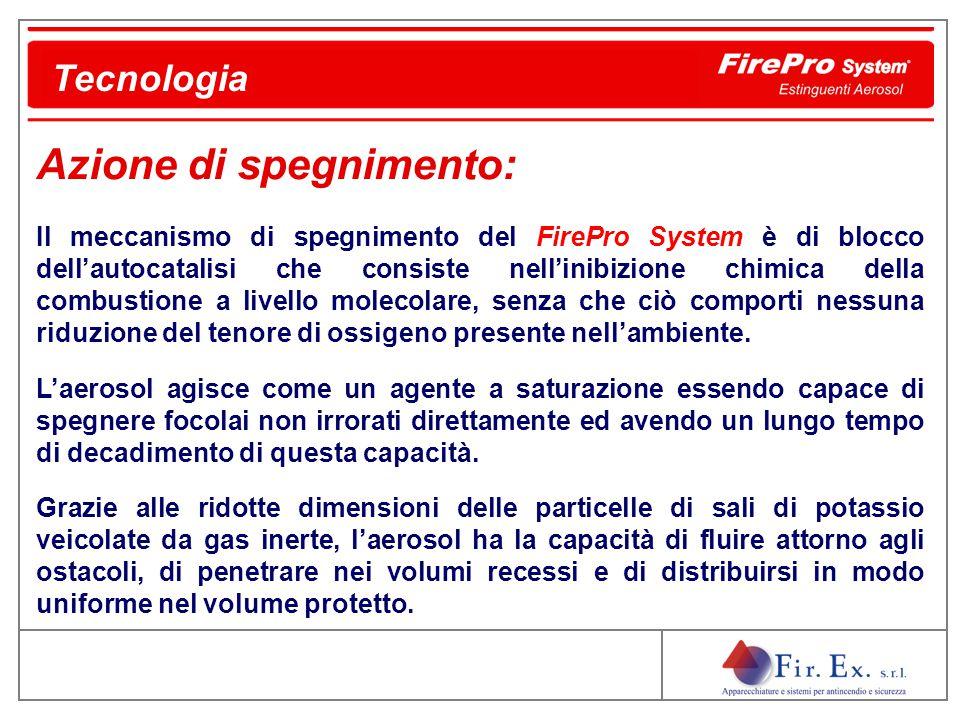 Il FirePro System estingue il fuoco mediante due azioni: azione fisica tramite sottrazione dell'energia dall'ambiente di combustione.