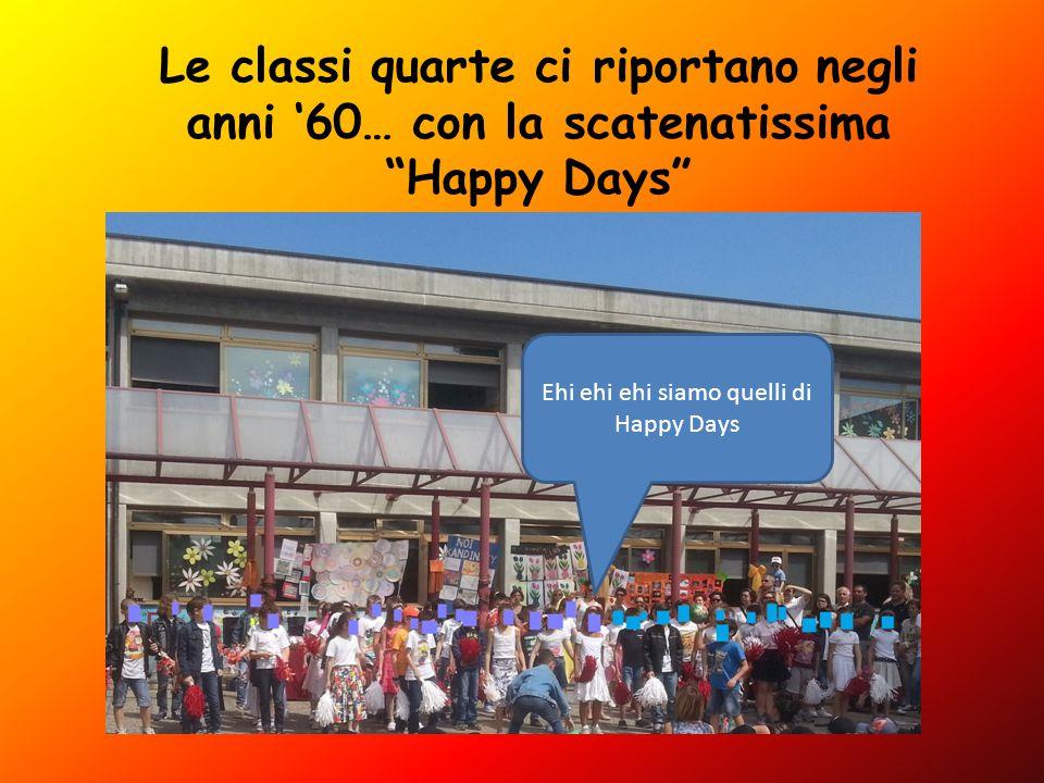 """Ehi ehi ehi siamo quelli di Happy Days Le classi quarte ci riportano negli anni '60… con la scatenatissima """"Happy Days"""""""