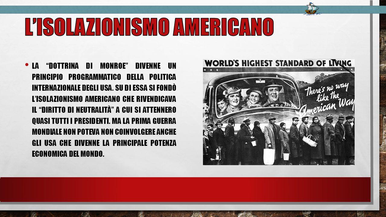 LA DOTTRINA DI MONROE DIVENNE UN PRINCIPIO PROGRAMMATICO DELLA POLITICA INTERNAZIONALE DEGLI USA.