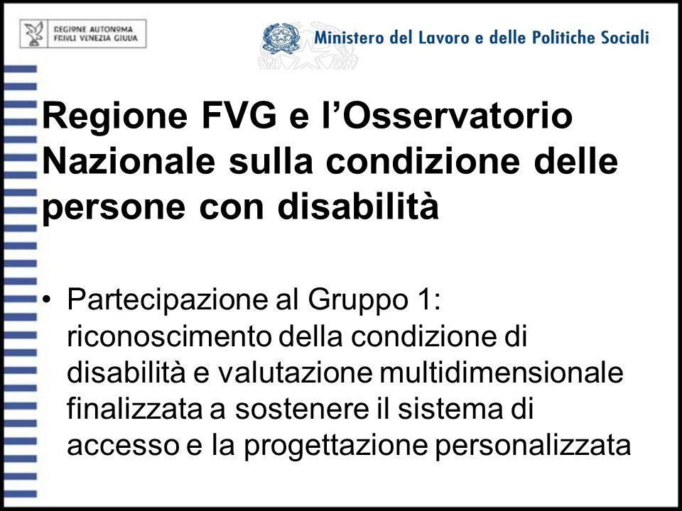 Regione FVG e l'Osservatorio Nazionale sulla condizione delle persone con disabilità Partecipazione al Gruppo 1: riconoscimento della condizione di di
