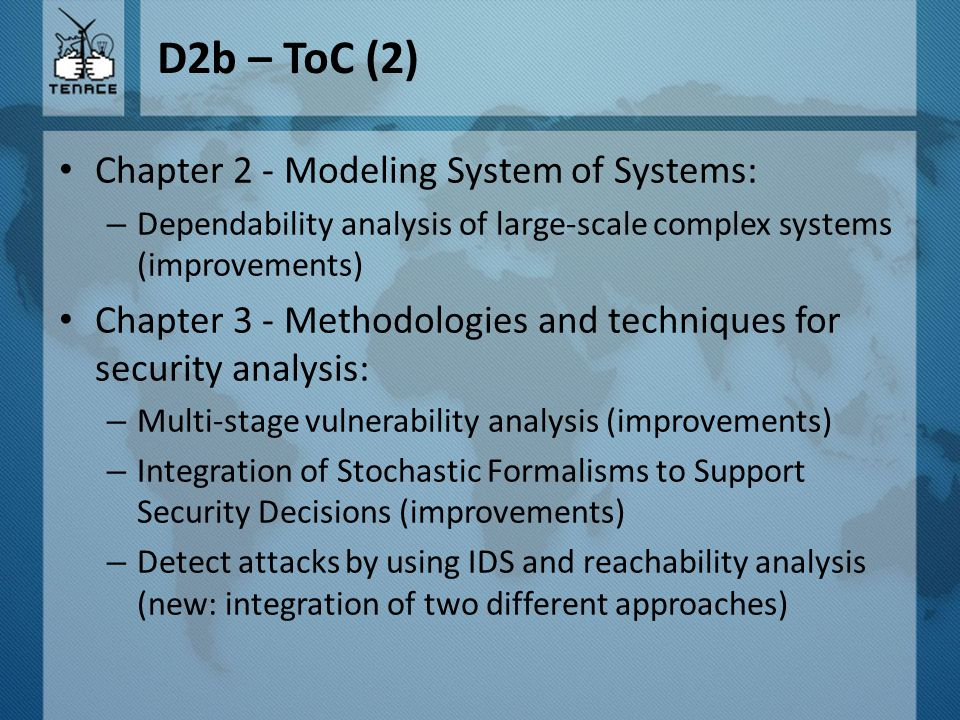D2b – ToC (3) Chapter 4 - Methodologies and techniques for defect prediction – bug analysis (improvements) Chapter 5 - Domain specific methodologies – interdependency model/methodology in power- grids (improvements) – Other.
