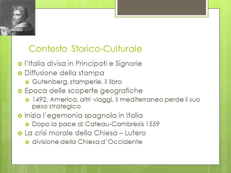 Contesto Storico-Culturale  l'Italia divisa in Principati e Signorie  Diffusione della stampa  Gutenberg, stamperie, il libro  Epoca delle scopert