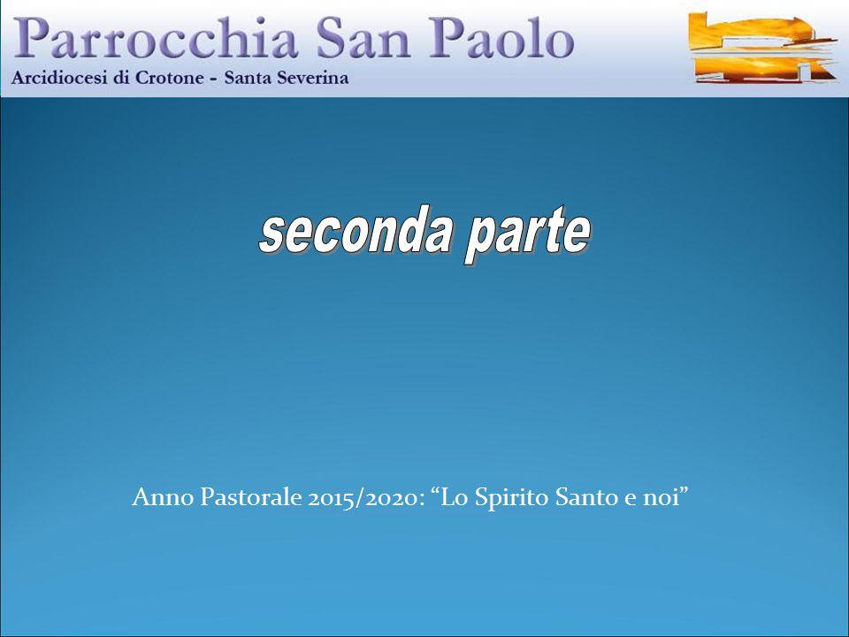 """Anno Pastorale 2015/2020: """"Lo Spirito Santo e noi"""""""