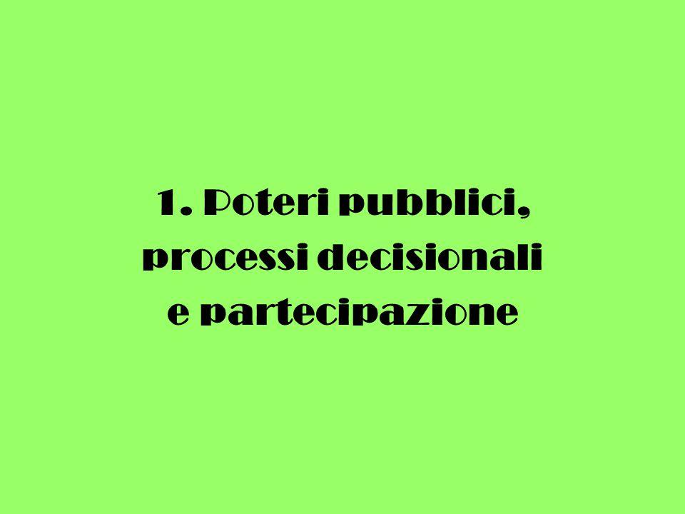 1. Poteri pubblici, processi decisionali e partecipazione