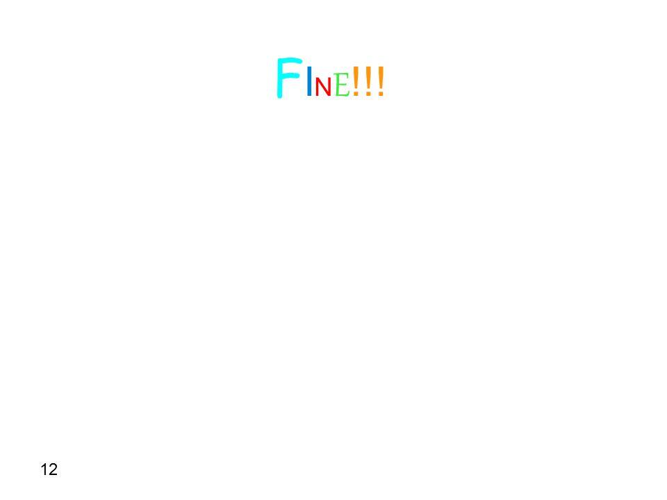 12 F I N E !!!