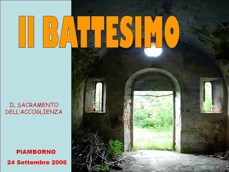 IL SACRAMENTO DELL'ACCOGLIENZA PIAMBORNO 24 Settembre 2006