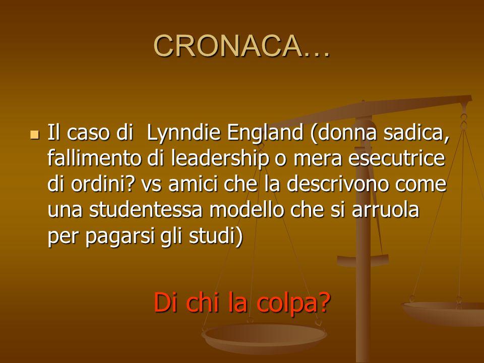CRONACA… Il caso di Lynndie England (donna sadica, fallimento di leadership o mera esecutrice di ordini.