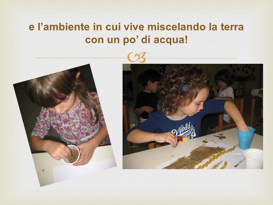  Simbolizzazione dell'esperienza imprevista Con materiale di recupero…..i bambini riproducono il verme…