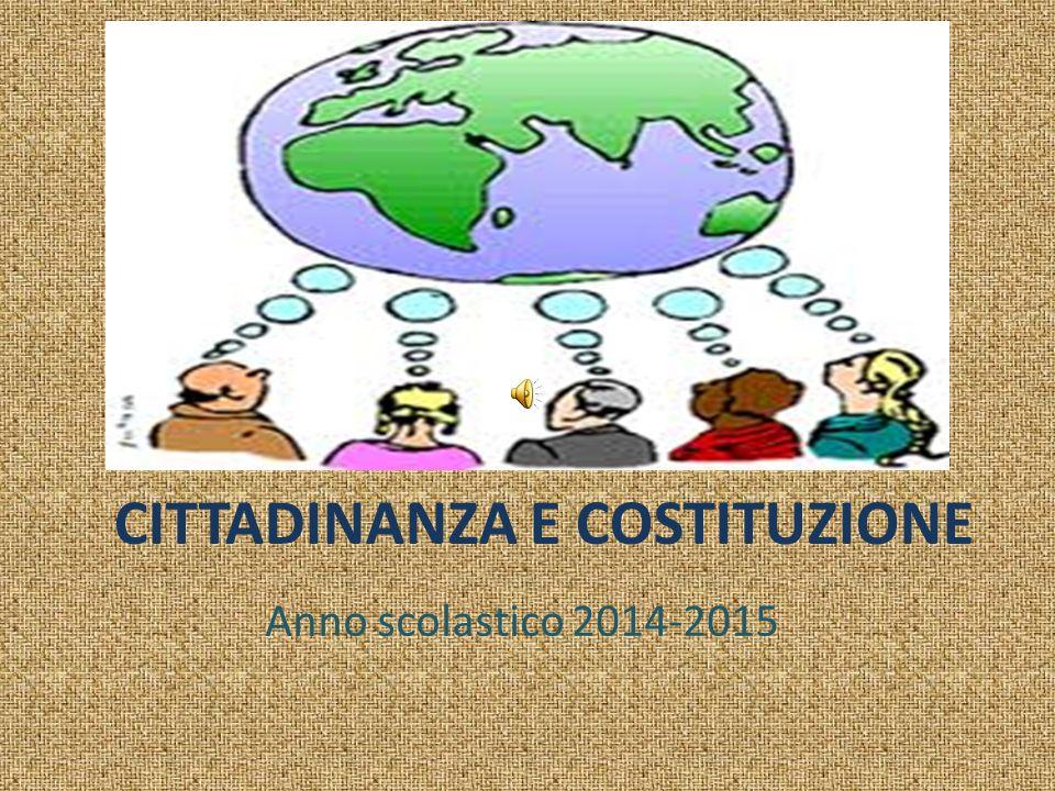 CITTADINANZA E COSTITUZIONE Anno scolastico 2014-2015