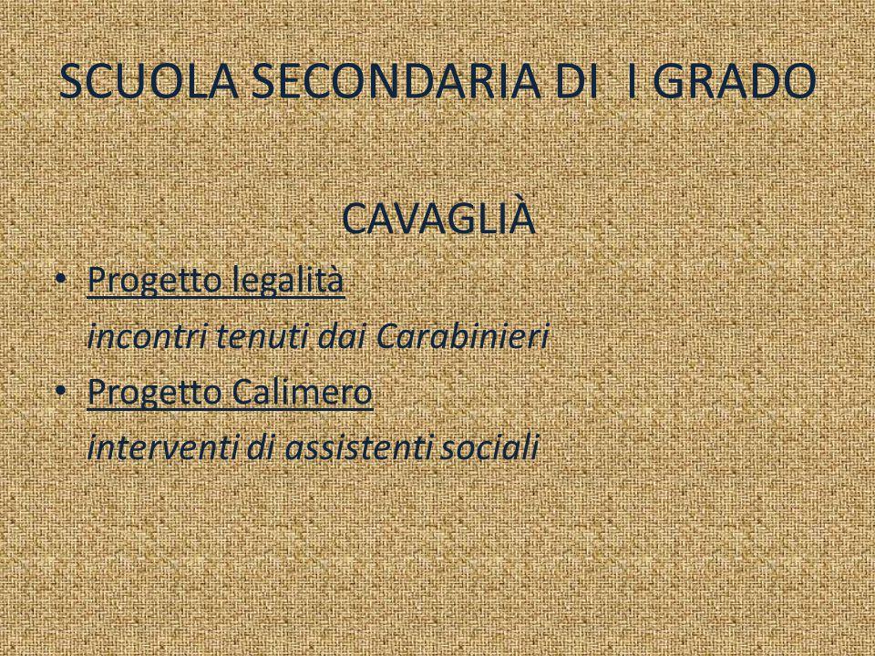SCUOLA SECONDARIA DI I GRADO CAVAGLIÀ Progetto legalità incontri tenuti dai Carabinieri Progetto Calimero interventi di assistenti sociali