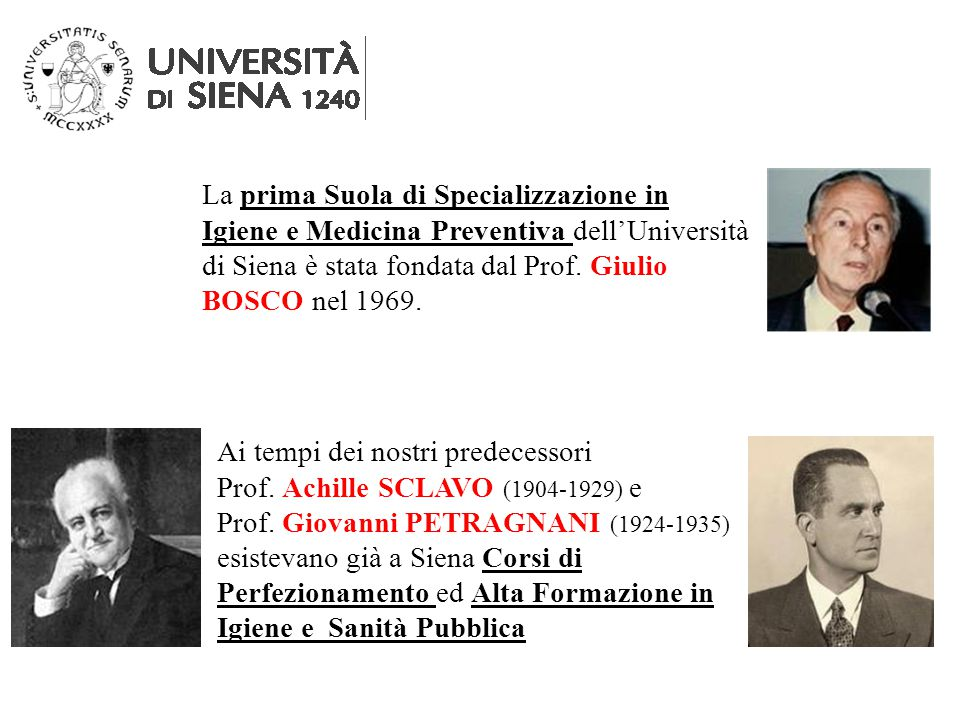 La prima Suola di Specializzazione in Igiene e Medicina Preventiva dell'Università di Siena è stata fondata dal Prof.