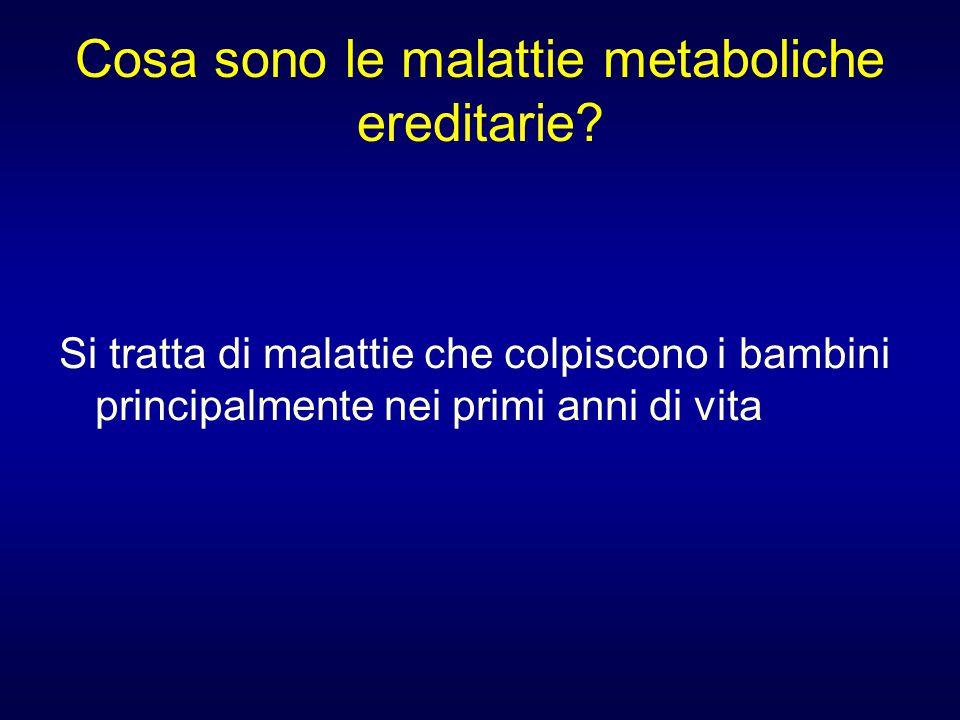 Cosa sono le malattie metaboliche ereditarie? Si tratta di malattie che colpiscono i bambini principalmente nei primi anni di vita