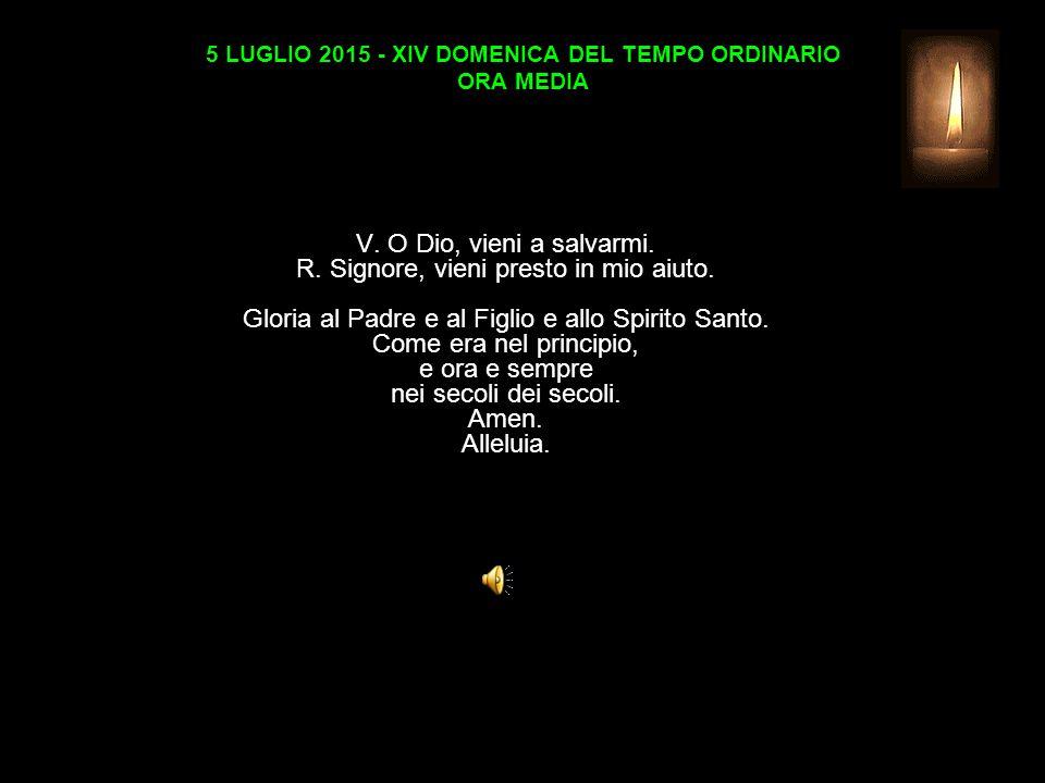 5 LUGLIO 2015 - XIV DOMENICA DEL TEMPO ORDINARIO ORA MEDIA V.