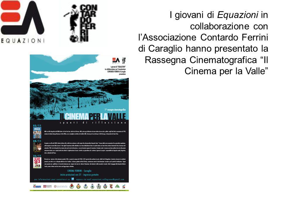 I giovani di Equazioni in collaborazione con l'Associazione Contardo Ferrini di Caraglio hanno presentato la Rassegna Cinematografica Il Cinema per la Valle