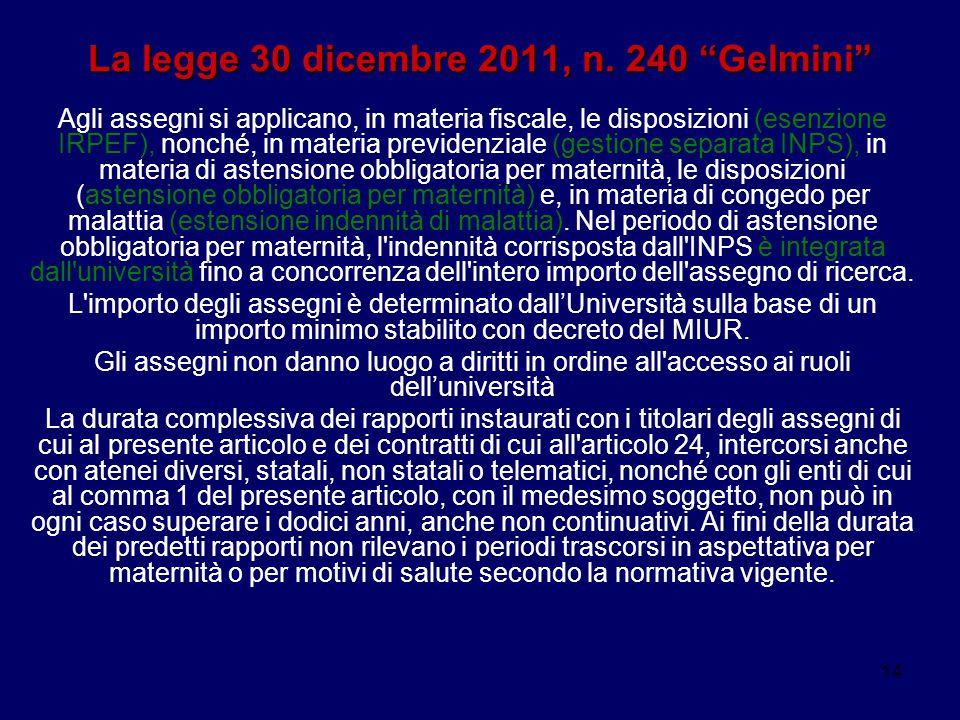 """14 La legge 30 dicembre 2011, n. 240 """"Gelmini"""" Agli assegni si applicano, in materia fiscale, le disposizioni (esenzione IRPEF), nonché, in materia pr"""