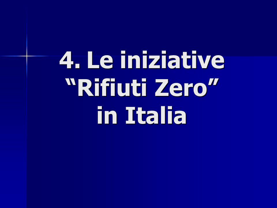 4. Le iniziative Rifiuti Zero in Italia 4. Le iniziative Rifiuti Zero in Italia