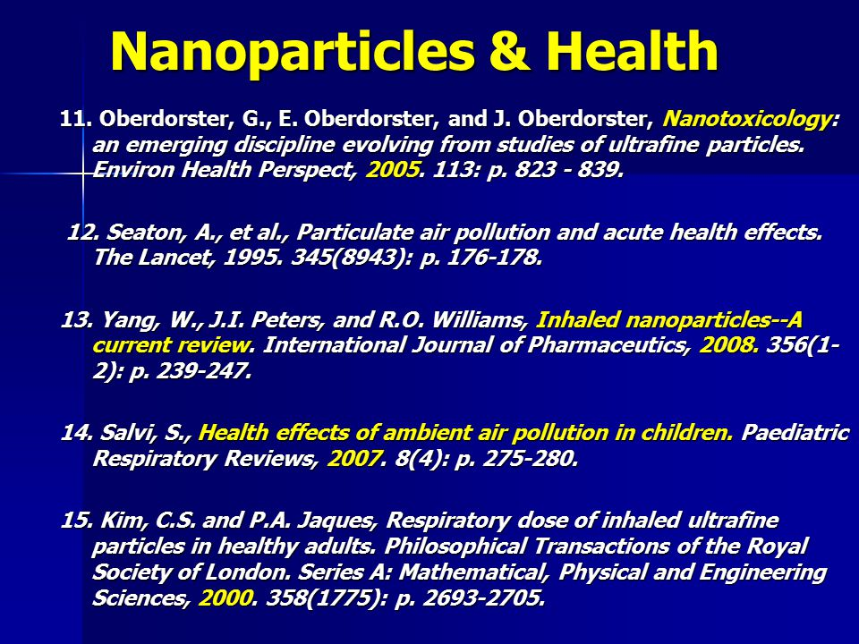 Nanoparticles & Health 11. Oberdorster, G., E. Oberdorster, and J.