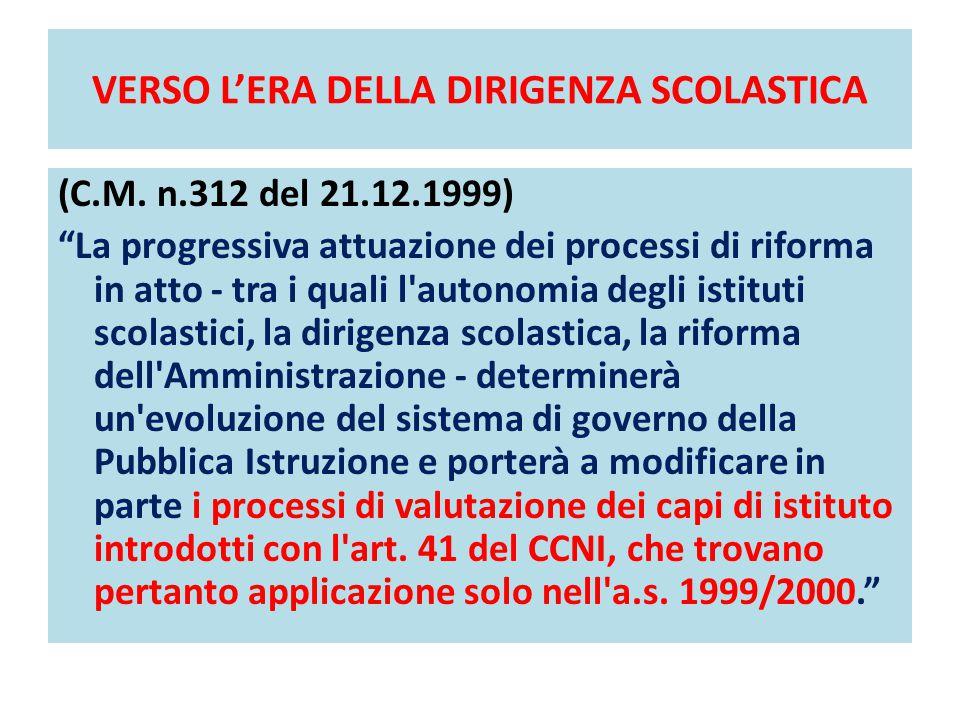 """VERSO L'ERA DELLA DIRIGENZA SCOLASTICA (C.M. n.312 del 21.12.1999) """"La progressiva attuazione dei processi di riforma in atto - tra i quali l'autonomi"""