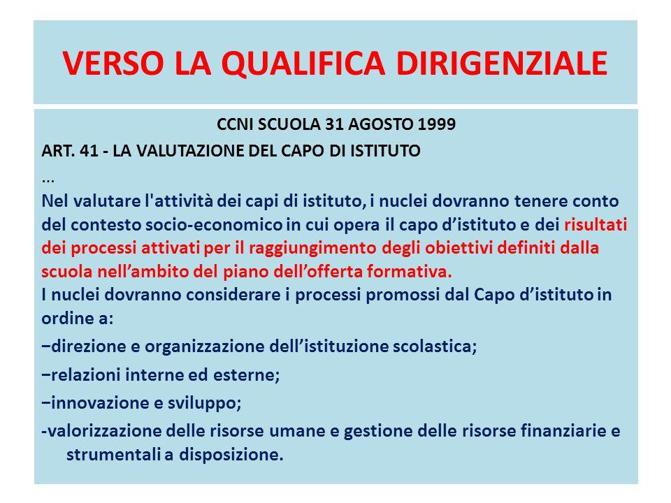 VERSO LA QUALIFICA DIRIGENZIALE CCNI SCUOLA 31 AGOSTO 1999 ART. 41 - LA VALUTAZIONE DEL CAPO DI ISTITUTO … Nel valutare l'attività dei capi di istitut