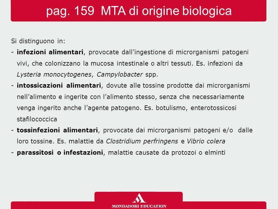 Si distinguono in: -infezioni alimentari, provocate dall'ingestione di microrganismi patogeni vivi, che colonizzano la mucosa intestinale o altri tess